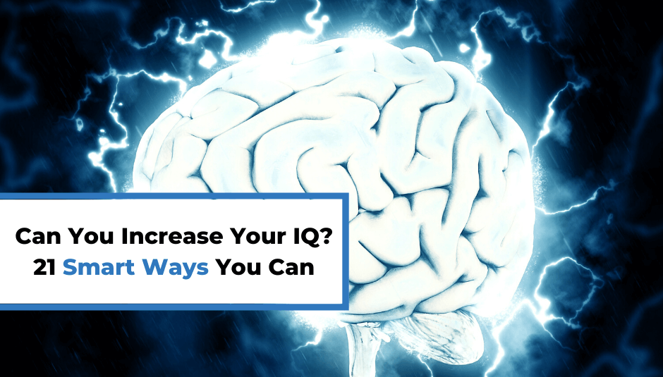 You are currently viewing Can You Increase Your IQ? 21 Smart Ways You Can