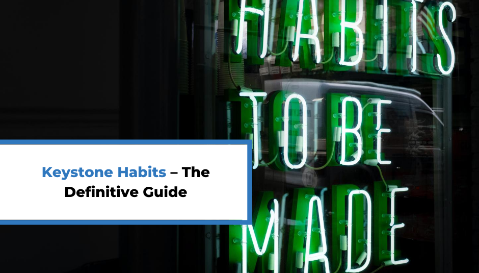 Read more about the article Keystone Habits – The Definitive Guide
