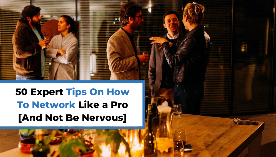 Read more about the article 50 Expert Tips On How To Network Like a Pro [And Not Be Nervous]