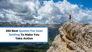 Read more about the article 253 Best Quotes For Goal Setting To Make You Take Action