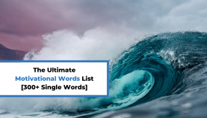 Read more about the article The Ultimate Motivational Words List [300+ Single Words]