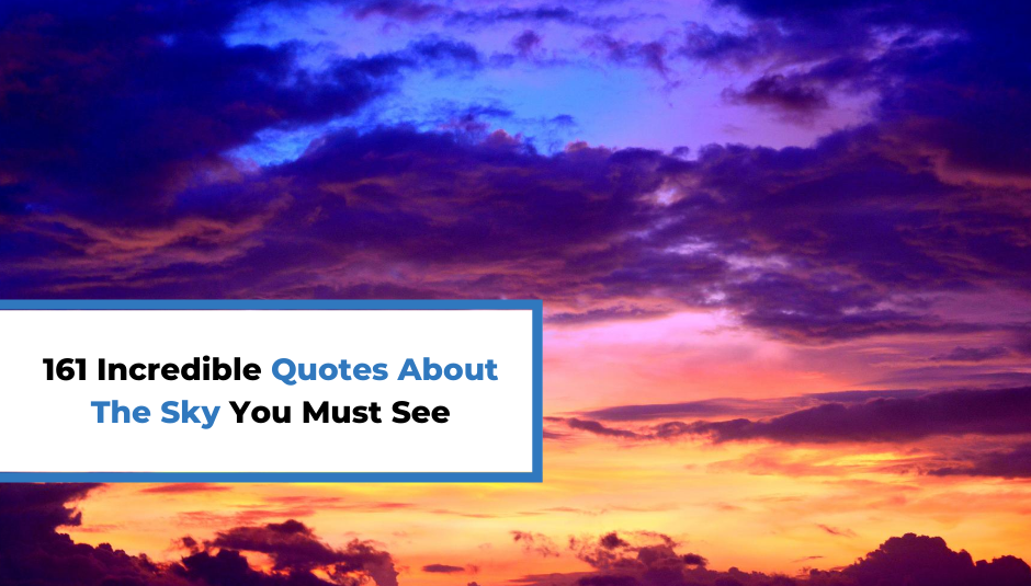 You are currently viewing 161 Incredible Quotes About The Sky You Must See