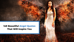 Read more about the article 149 Beautiful Angel Quotes That Will Inspire You