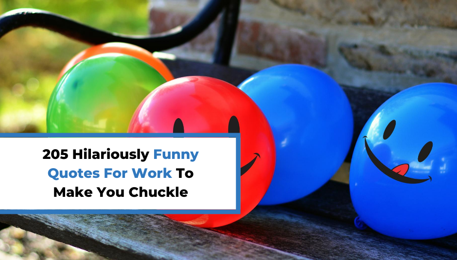 You are currently viewing 205 Hilariously Funny Quotes For Work To Make You Chuckle