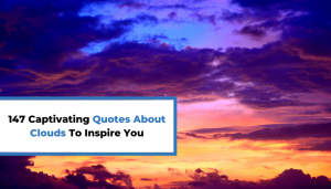 Read more about the article 147 Captivating Quotes About Clouds To Inspire You