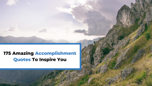 Read more about the article 175 Amazing Accomplishment Quotes To Inspire You
