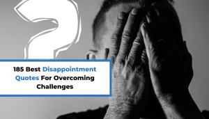 Read more about the article 185 Best Disappointment Quotes For Overcoming Challenges