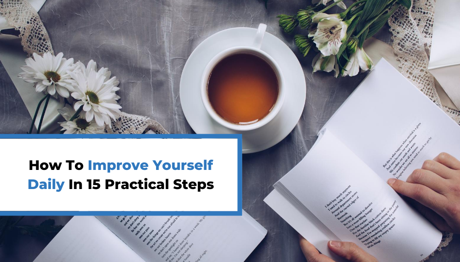 Read more about the article How To Improve Yourself Daily In 15 Practical Steps