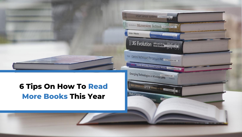 Read more about the article 6 Tips On How To Read More Books This Year