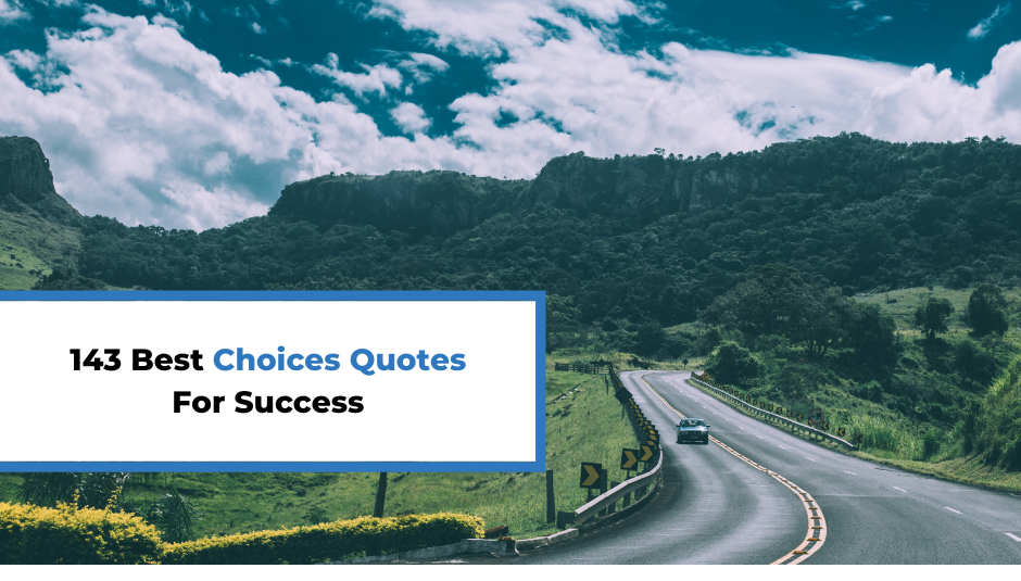 Read more about the article 143 Best Choices Quotes For Success