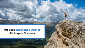Read more about the article 101 Best Excellence Quotes To Inspire Success