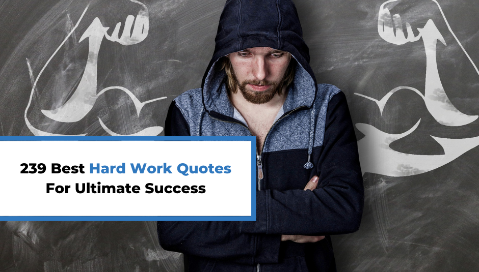 You are currently viewing 239 Best Hard Work Quotes For Ultimate Success