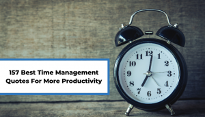 Read more about the article 157 Best Time Management Quotes For More Productivity