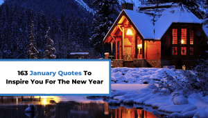 Read more about the article 163 January Quotes To Inspire You For The New Year