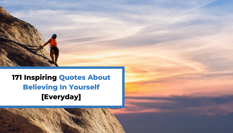 Read more about the article 171 Inspiring Quotes About Believing In Yourself [Everyday]