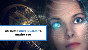 Read more about the article 229 Best Future Quotes To Inspire You