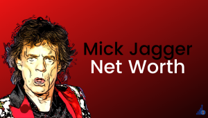 Read more about the article Mick Jagger Net Worth [2021]
