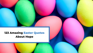 Read more about the article 123 Amazing Easter Quotes About Hope
