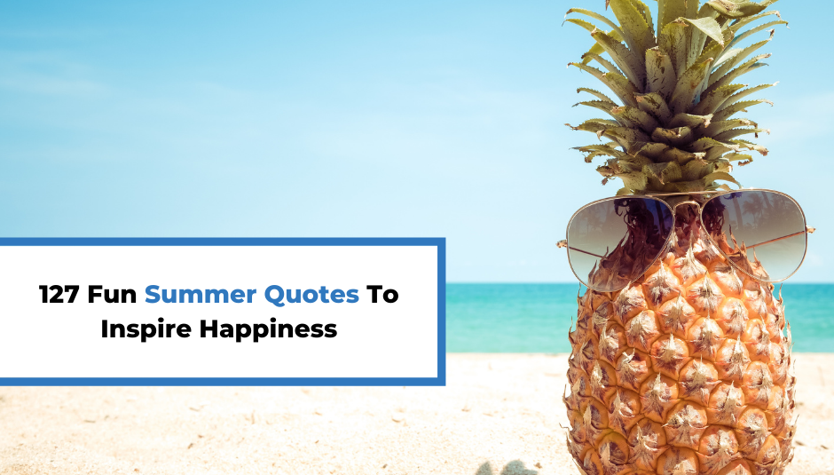 Read more about the article 127 Fun Summer Quotes To Inspire Happiness
