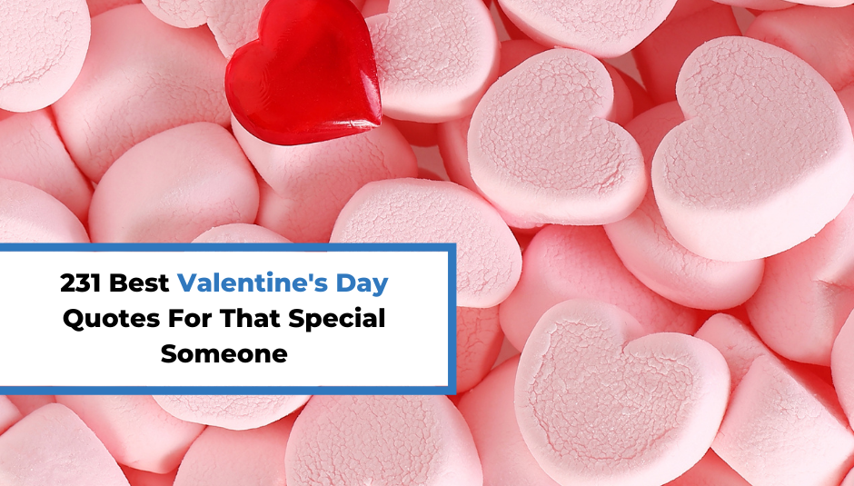 Read more about the article 231 Best Valentine's Day Quotes For That Special Someone