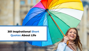 Read more about the article 301 Inspirational Short Quotes About Life