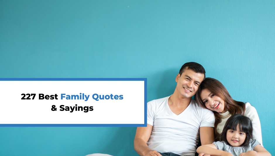 Read more about the article 227 Best Family Quotes & Sayings