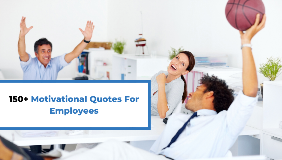 Read more about the article 150+ Motivational Quotes For Employees
