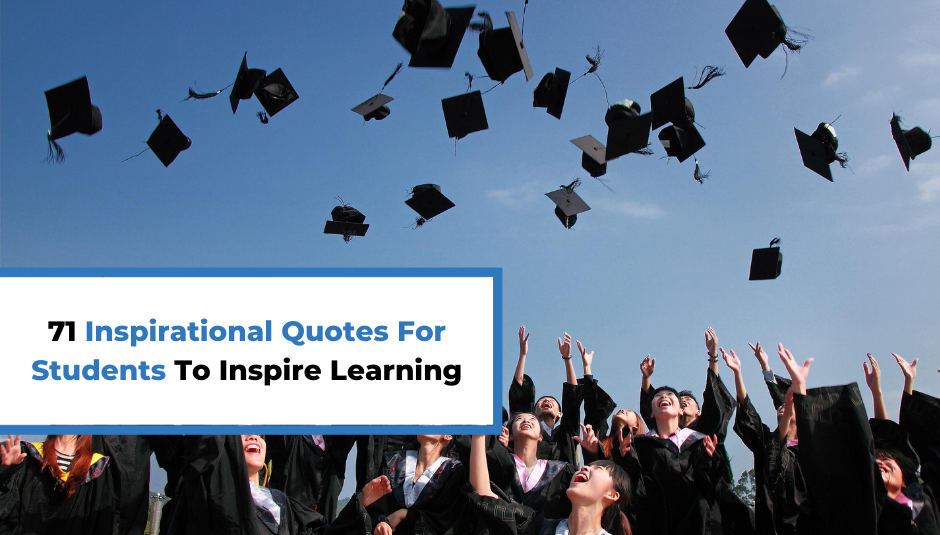 You are currently viewing 71 Inspirational Quotes For Students To Inspire Learning
