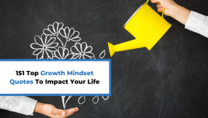 Read more about the article 151 Top Growth Mindset Quotes To Impact Your Life