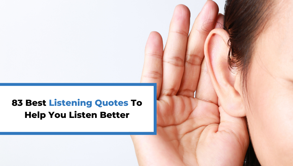 Read more about the article 83 Best Listening Quotes To Help You Listen Better