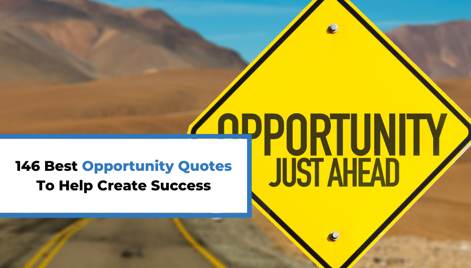You are currently viewing 146 Best Opportunity Quotes To Help Create Success