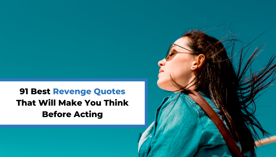 Read more about the article 91 Best Revenge Quotes That Will Make You Think Before Acting
