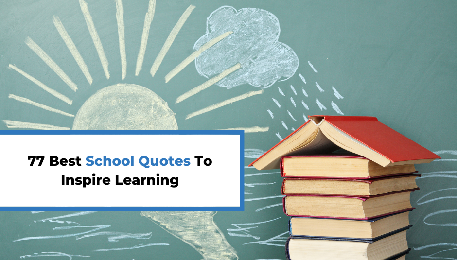 Read more about the article 77 Best School Quotes To Inspire Learning