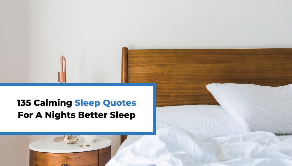 Read more about the article 135 Calming Sleep Quotes For A Nights Better Sleep