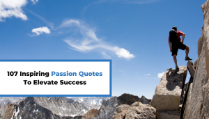 Read more about the article 107 Inspiring Passion Quotes To Elevate Success