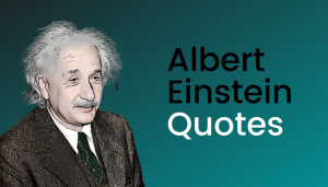 Read more about the article 150 Famous Albert Einstein Quotes To Inspire You For Life
