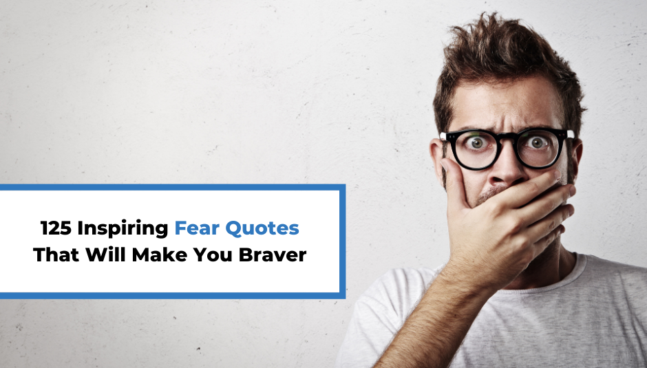 You are currently viewing 125 Inspiring Fear Quotes That Will Make You Braver