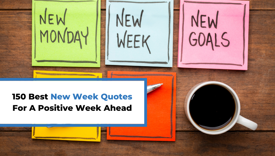 Read more about the article 150 Best New Week Quotes For A Productive Week