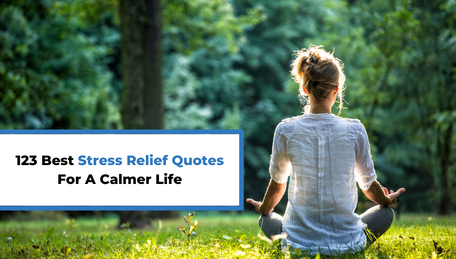 You are currently viewing 123 Best Stress Relief Quotes For A Calmer Life