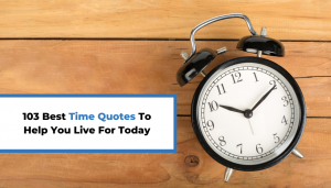 Read more about the article 103 Best Time Quotes To Help You Live For Today