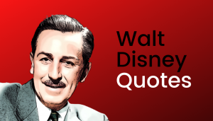 Read more about the article 111 Famous Walt Disney Quotes To Inspire You