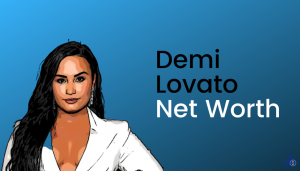 Read more about the article Demi Lovato Net Worth [2021]