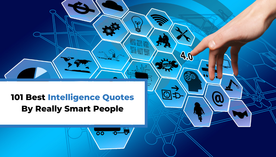 Read more about the article 101 Best Intelligence Quotes By Really Smart People