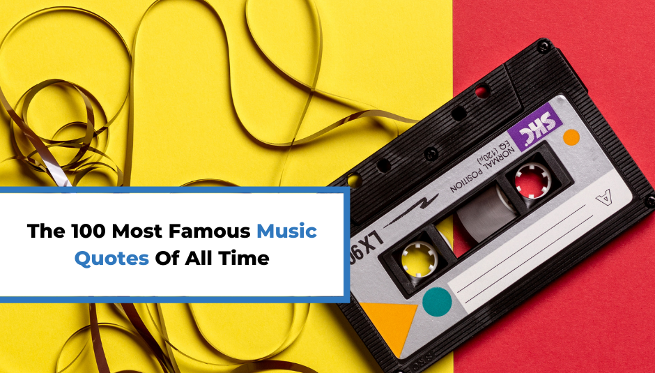 Read more about the article The 100 Most Famous Music Quotes Of All Time