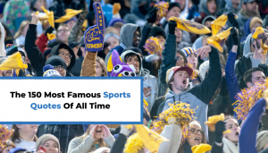 Read more about the article The 150 Most Famous Sports Quotes Of All Time