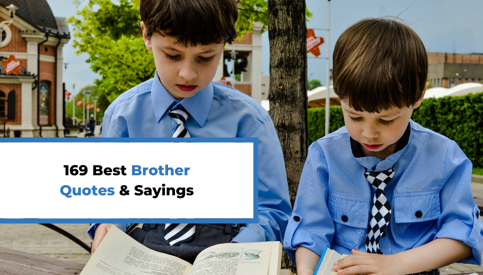 Read more about the article 169 Best Brother Quotes & Sayings