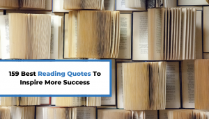 Read more about the article 159 Best Reading Quotes To Inspire More Success