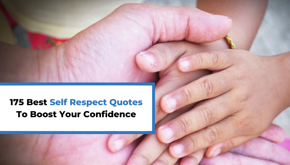 Read more about the article 175 Best Self Respect Quotes To Boost Your Confidence