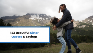 Read more about the article 143 Beautiful Sister Quotes & Sayings